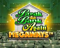 Break Da Bank Again MEGAWAY